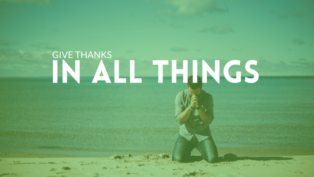 [give thanks in all things] - 28 images - in all things ...